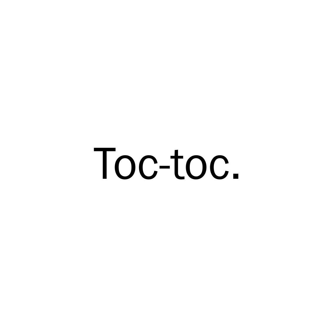 - Toc-toc.